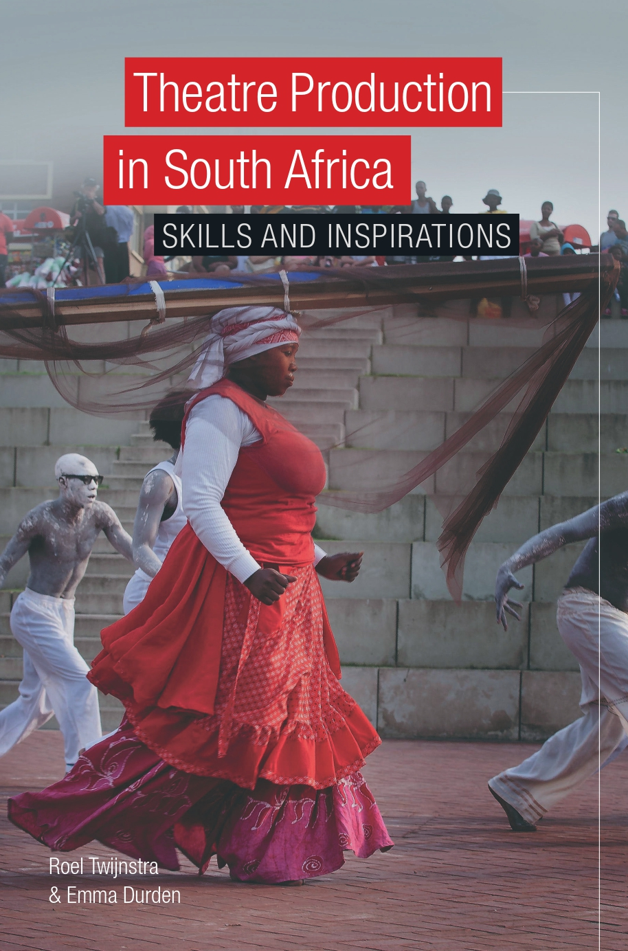 Theatre Production  in South Africa, skills and inspirations. Launch 4 july 2016 NAF.